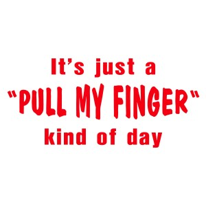 it-s-just-a-pull-my-finger-kind-of-day
